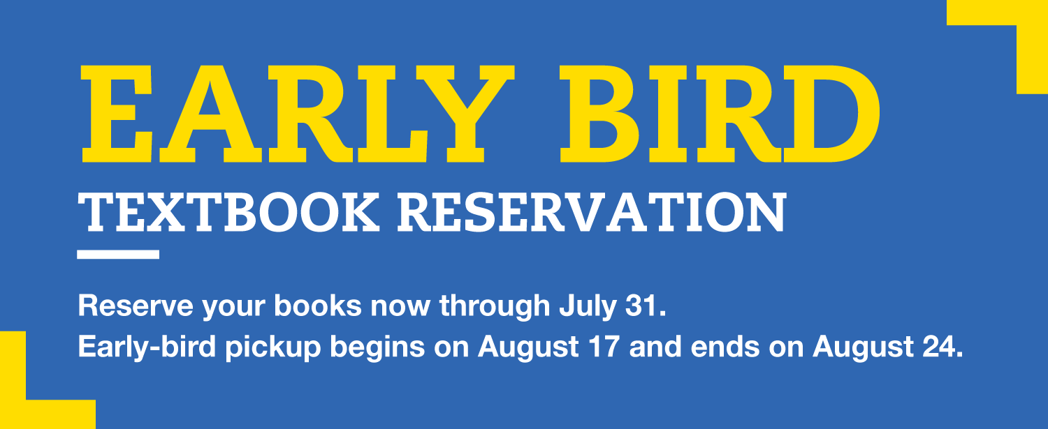 Reserve your Fall Semester textbooks now!
